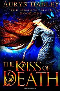 The Kiss of Death (The Demons' Muse) (Volume 1)