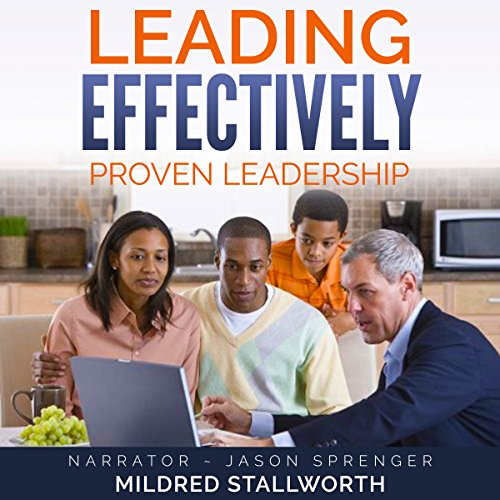 Leading Effectively: Proven Leadership audiobook cover art