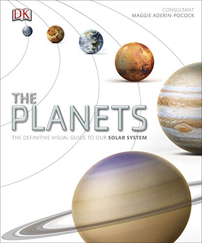 The Planets: The Definitive Visual Guide to Our Solar System (Eyewitness)