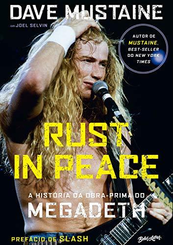Rust in Peace – A história da obra-prima do Megadeth (Portuguese Edition)