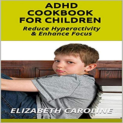 ADHD Cookbook for Children audiobook cover art