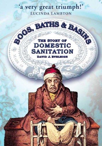 Bogs, Baths & Basins: The Story of Domestic Sanitation (English Edition)