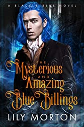 The Mysterious and Amazing Blue Billings by Lily Morton book cover