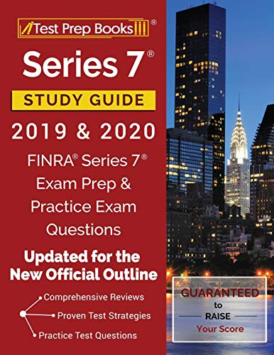 Series 7 Study Guide 2019 & 2020: FINRA Series 7 Exam Prep & Practice Exam Questions [Updated for th