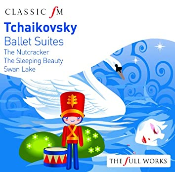 Tchaikovsky: Ballet Suites - Nutracker, Swan Lake, Sleeping Beauty