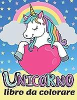 Unicorno - Libro da colorare: Splendido libro da colorare Unicorno per i bambini di età 4-8 - Grande regalo per ragazzi e ragazze - Libro da colorare per bambini - Libri da colorare con Unicorni - Libro Unicorno per bambini