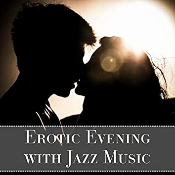 Erotic Evening with Jazz Music – Smooth Jazz for Lovers, Romantic Dinner, First Kiss, Late Jazz, Sensual Massage