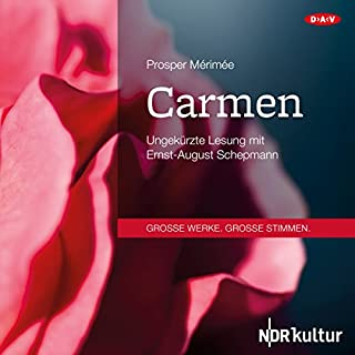 Carmen                   Autor:                                                                                                                                 Prosper Mérimée                               Sprecher:                                                                                                                                 Ernst-August Schepmann                      Spieldauer: 2 Std. und 19 Min.     7 Bewertungen     Gesamt 4,3