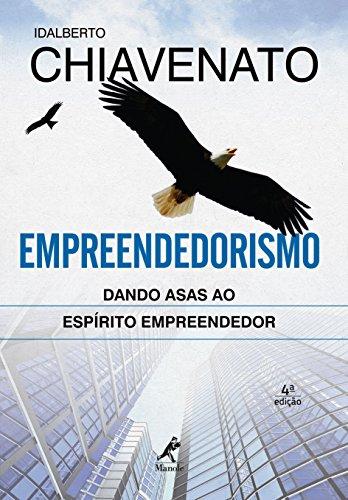 Empreendedorismo: Dando Asas ao Espírito Empreendedor