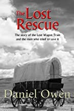 The Lost Rescue: Parallel Diaries of the Advance Party from the Lost Wagon Train of 1853