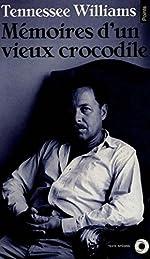 Mémoires d'un vieux crocodile de Tennessee Williams