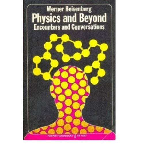 Physics and Beyond: Encounters and Conversations (World Perspectives Series, Vol. 42)