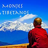 Monjes Tibetanos - Canciones Asiaticas Relajantes, Música Budista con Cantos de Tibet