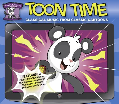 Panda Classics Presents: Toon Time - Classical Music from Classic Cartoons
