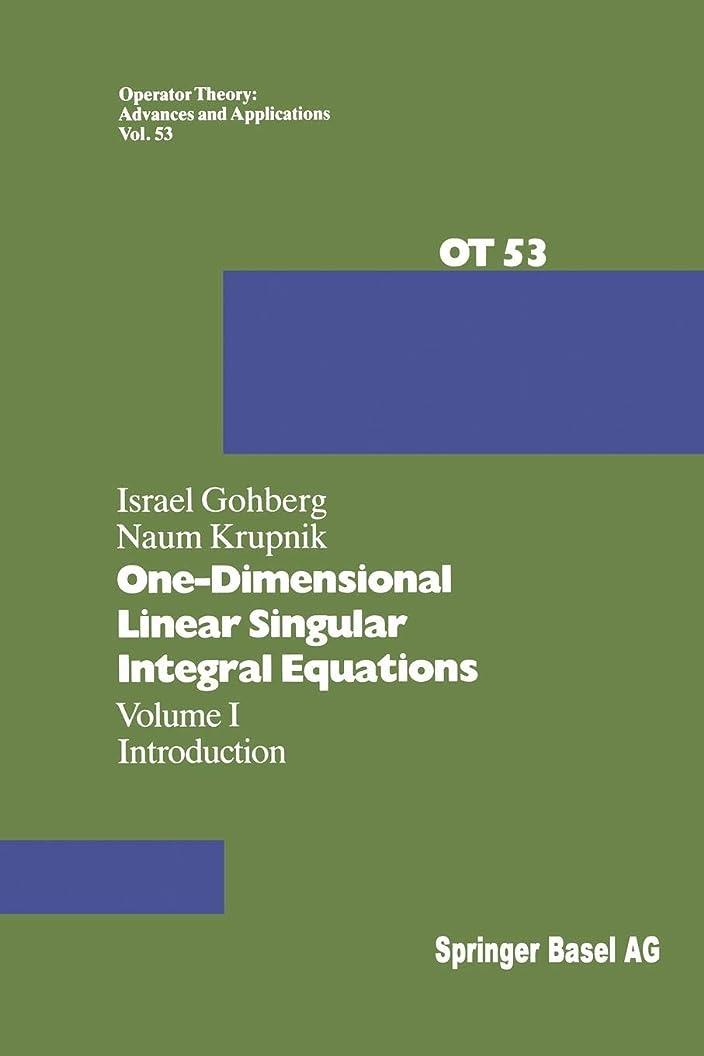 経済市民ずるいOne-Dimensional Linear Singular Integral Equations: I. Introduction (Operator Theory: Advances and Applications)