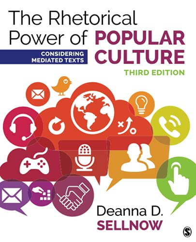 Compare Textbook Prices for The Rhetorical Power of Popular Culture: Considering Mediated Texts 3 Edition ISBN 9781506315218 by Sellnow, Deanna D.