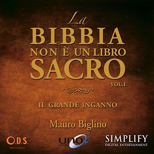 La bibbia non è un libro sacro: Il grande inganno audiobook cover art
