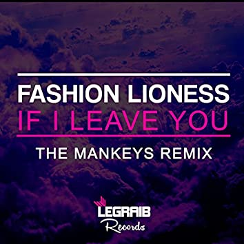 If I Leave You (The Mankeys Remix)