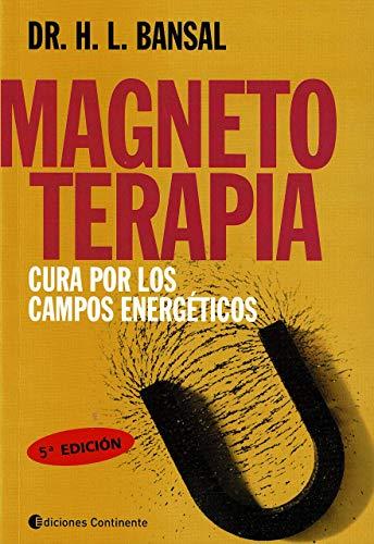 Magnetoterapia. Cura por los Campos Energéticos