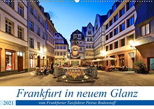 Frankfurt in neuem Glanz vom Taxifahrer Petrus Bodenstaff (Wandkalender 2021 DIN A2 quer)