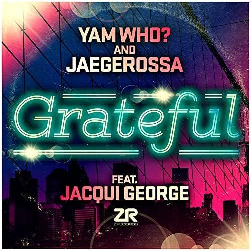 Yam Who? & Jaegerossa feat. Jacqui George
