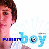 Price, G: Puberty Boy - Geoff Price