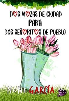 Dos mozas de ciudad para dos señoritos de pueblo de [Noni García, Fabián Vázquez, NG Books]