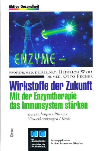 Aktive Gesundheit. Enzyme - Wirkstoff der Zukunft. Mit der Enzymetherapie das Immunsystem stärken. Entzündungen / Rheuma / Viruserkrankungen / Krebs