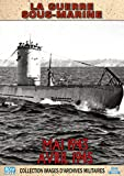 Collection Images d'archives Militaires : La Guerre sous-Marine