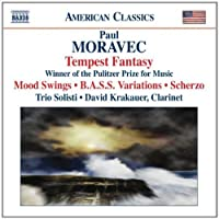 Moravec: Tempest Fantasy / Mood Swings / B.A.S.S. Variations / Scherzo by David Krakauer (2007-03-27)