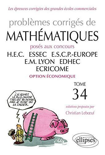 Problèmes Corrigés de Mathématiques Posés aux Concours HEC ESSEC ESCP EM LYON EDHEC ECRICOMET34 2012-2013 Option Économique