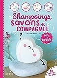 Shampoings, savons et compagnie pour les enfants (Ateliers pour les enfants) (French Edition)