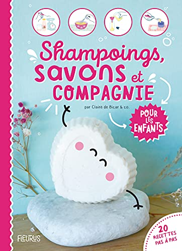 Shampoings, savons et compagnie pour les enfants (Ateliers pour les enfants)