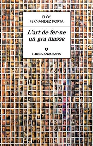 L'art de fer-ne un gra massa: Una història cultural de la saforologia, a partir de l'obra d'Oriol Vilanova: 54 (LLIBRES ANAGRAMA)
