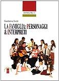 La famiglia: personaggi e interpreti (Genitori e figli)