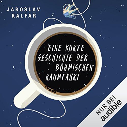 Eine kurze Geschichte der böhmischen Raumfahrt audiobook cover art