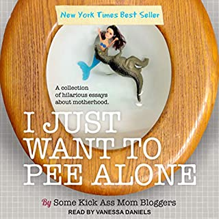 I Just Want to Pee Alone audiobook cover art