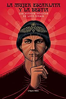La mujer escarlata y la bestia: Los diarios mágicos de Leah Hirsig (ZODIACO NEGRO)