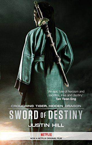 Crouching Tiger, Hidden Dragon: Sword of Destiny (Crouching Tiger Hidden Dragon) (English Edition)
