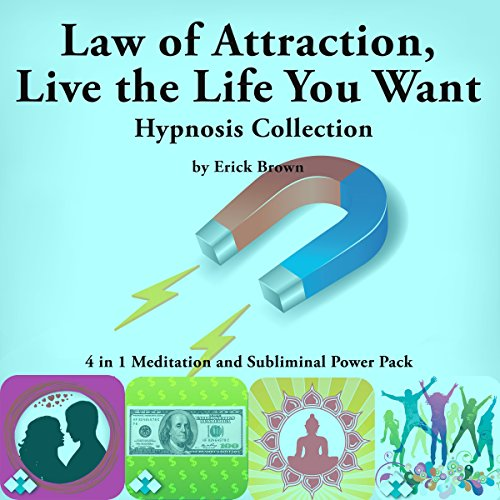 Law of Attraction, Live the Life You Want Hypnosis Collection cover art