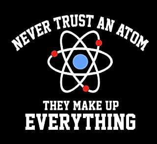 Never Trust an Atom - They Make Up Everything - Fridge Magnet