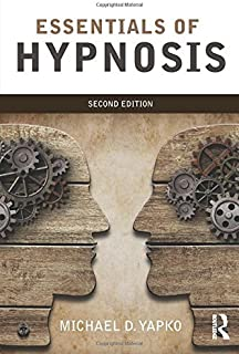 Essentials of Hypnosis by Michael D. Yapko(2014-10-15)