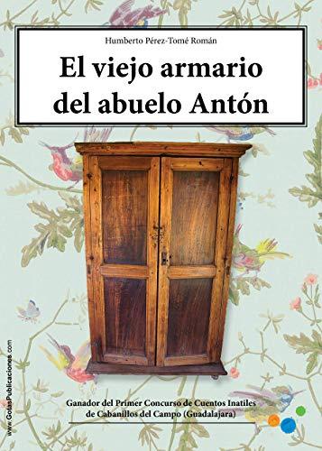 El viejo armario del abuelo Antón: Primer Premio de Cuentos Infantiles de Cabanillas del Campo