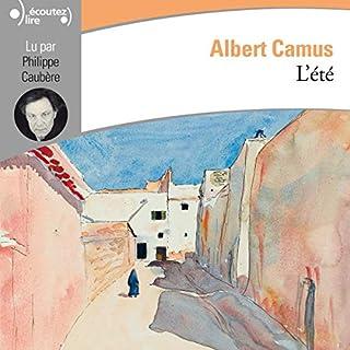 L'été                   De :                                                                                                                                 Albert Camus                               Lu par :                                                                                                                                 Philippe Caubère                      Durée : 2 h et 30 min     Pas de notations     Global 0,0