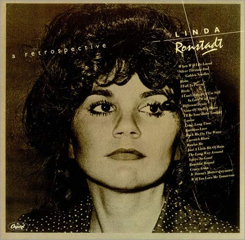 LINDA RONSTADT: A RETROSPECTIVE - 2 RECORD SET - vinyl lps. WHEN WILL I BE LOVED - SILVER THREADS AND GOLDEN NEEDLES - HOBO - I FALL TO PIECES - BIRDS - I CAN'T HELP IF IF I'M STILL IN LOVE WITH YOU - DIFFERENT DRUM - SOME OF SHELLY'S BLUES - I'LL BE YOUR BABY TONIGHT, AND OTHERS.