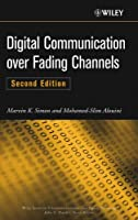 Digital Communication over Fading Channels (Wiley Series in Telecommunications and Signal Processing)