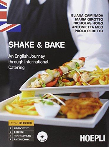 Shake & bake. An english journey through international catering. Per gli Ist. professionali. Con e-book. Con espansione online [Lingua inglese]