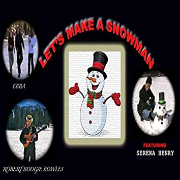 Let's Make a Snowman (feat. Serena Henry)