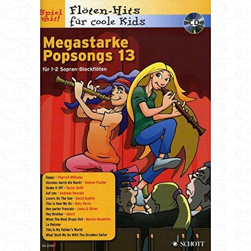 Megastarke Popsongs 13 - arrangiert für Sopranblockflöte - (für ein bis zwei Instrumente) - mit CD [Noten/Sheetmusic] aus der Reihe: FLOETEN HITS FUER COOLE KIDS