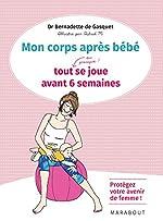 Six semaines après bébé de Dr Bernadette de Gasquet